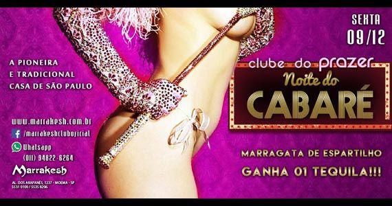 Clube do Prazer Noite do Cabaré anima a sexta-feira do Marrakesh Club