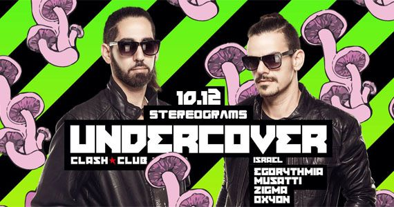 Stereograms apresenta o Dj UnderCover (Israel) na Clash Club Eventos BaresSP 570x300 imagem
