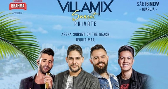 Villa Mix Sunset Private convida Gusttvo Lima, Jorge e Mateus e mais