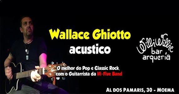 Wallace Ghiotto Acustico, guitarrista da Hi Five Band apresenta seu trabalho solo no Willi Willie Eventos BaresSP 570x300 imagem