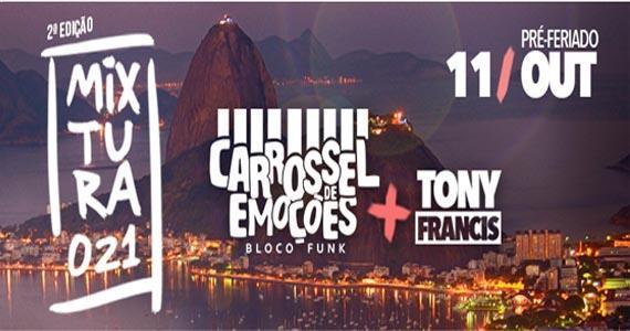 2ª Edição Mixtura021 traz o bloco de funk Carrossel de Emoções e Tony Francis para agitar a noite paulista na Woods São Paulo Eventos BaresSP 570x300 imagem