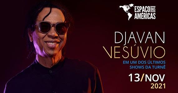 Djavan retorna ao Espaço das Américas com sua nova turnê Vesúvio Eventos BaresSP 570x300 imagem