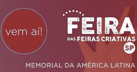 """Evento-modelo, """"Feira das Feiras Criativas – SP"""", acontece no Memorial da América Latina Eventos BaresSP 570x300 imagem"""
