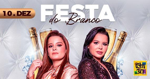 Festa do Branco com Maiara e Maraísa no Centro de Tradições Nordestinas Eventos BaresSP 570x300 imagem