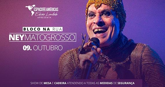 Ney Matogrosso retorna ao Espaço das Américas com a turnê Bloco na Rua Eventos BaresSP 570x300 imagem