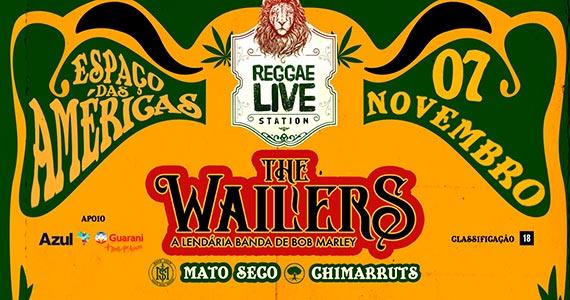 Reggae Live Station convida The Wailers, Mato Seco e Chimarruts Eventos BaresSP 570x300 imagem