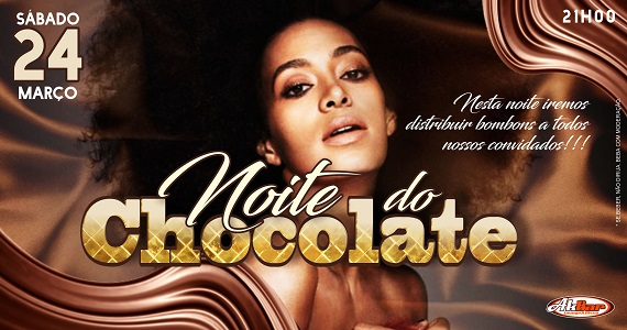 24/03/2018 - Noite do Chocolate Akbar