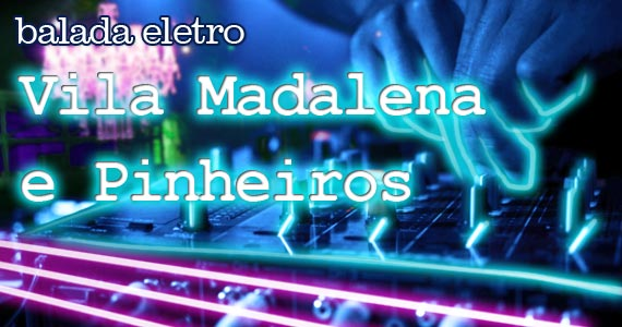 Balada eletrônica na Vila Madalena e Pinheiros Eventos BaresSP 570x300 imagem