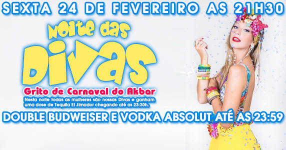 24/02/2017 - Noite das Divas... Akbar