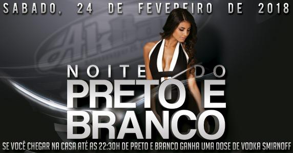 24/02/2018 - Noite do Preto e Branco Akbar