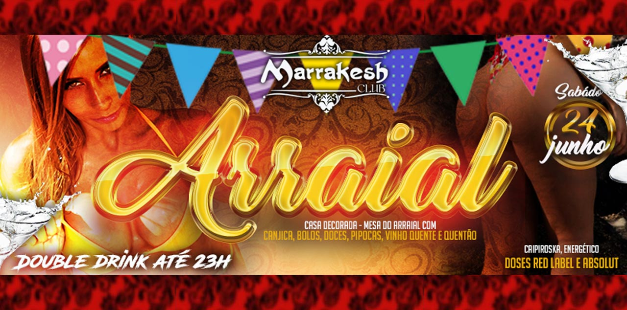 Sábado dia 24 Arraial do Marrakesh