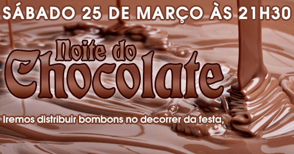 25/03/2017 - Noite do Chocolate Akbar