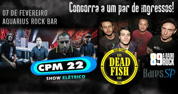 Concorra a 1 par de ingressos para o show do CPM22 - Dead Fish no Aquarius Rock Bar