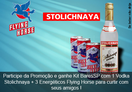 Flying Horse e Stolichnaya