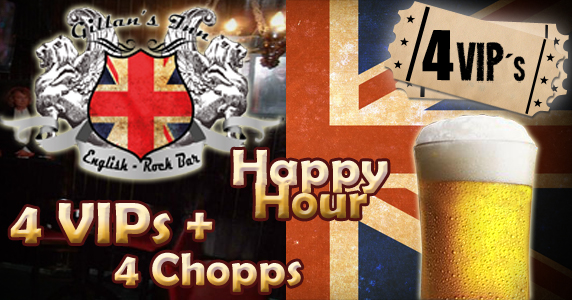4 VIPs + 4 Chopps no Happy Hour do Gillan's Inn