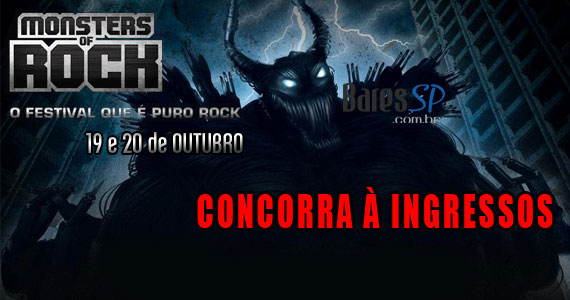 Ingressos para o Monsters of Rock  dia 19/10/2013