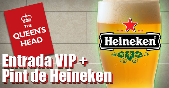Entrada VIP + Pint de Heineken no The Queen's Head