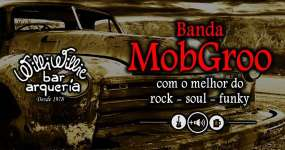 BaresSP Willi Willie Bar e Arqueria recebe os agitos da banda MobGroo